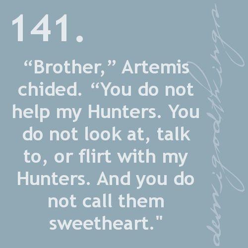 LOL Hunters of Artemis!  Percy Jackson :D<---I love Artemis and Apollo!<---definitely sibling rivalry.