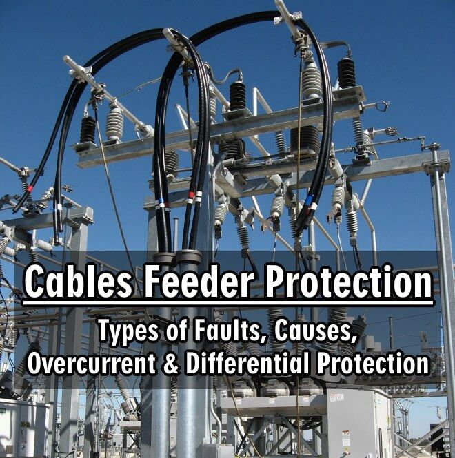 Cables Feeder Protection - Faults Types, Causes