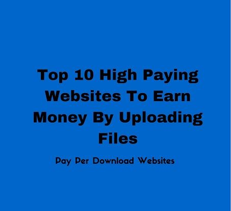 High Paying Websites Pay Per Download