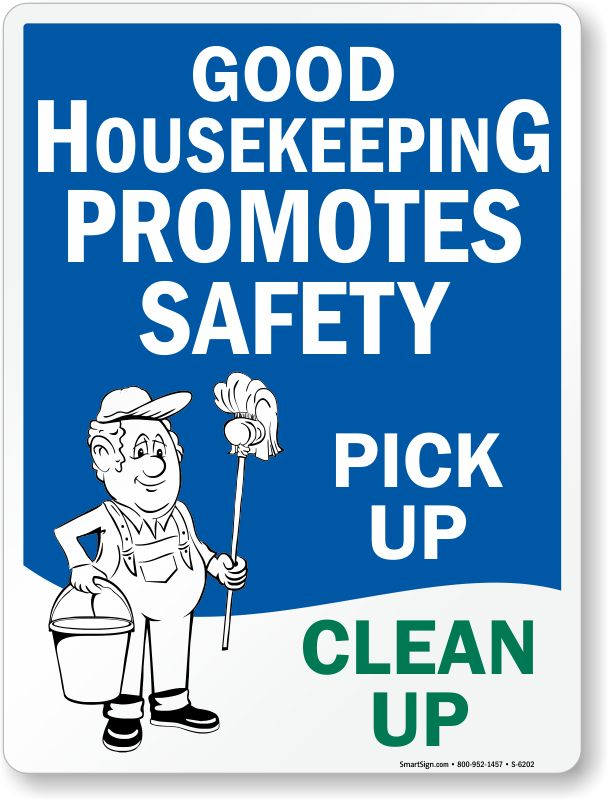 Good House Keeping Promotes Safety Do Your Part Pick Up