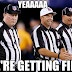 Picz I Like: NFL Football Replacement Referee's: YEAAAAA, We're getting fired meme