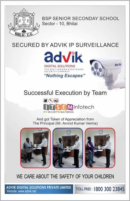 Appreciation received by BSP ss school bhilai !!! Advik #cctvcameras is providing a safe #environment for your children to have fun and learn. Team Advik delivers an unparalleled services and unbeatable #securitysystems. Commendable execution by our partners, ITSEM Infotech.