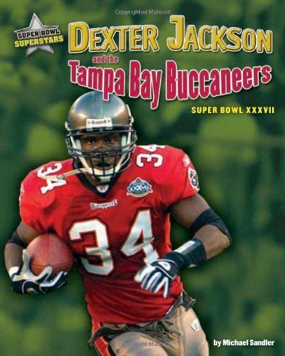 Dexter Jackson and the Tampa Bay Buccaneers: Super Bowl XXXVII (Super Bowl Superstars) by Michael Sandler. $22.61