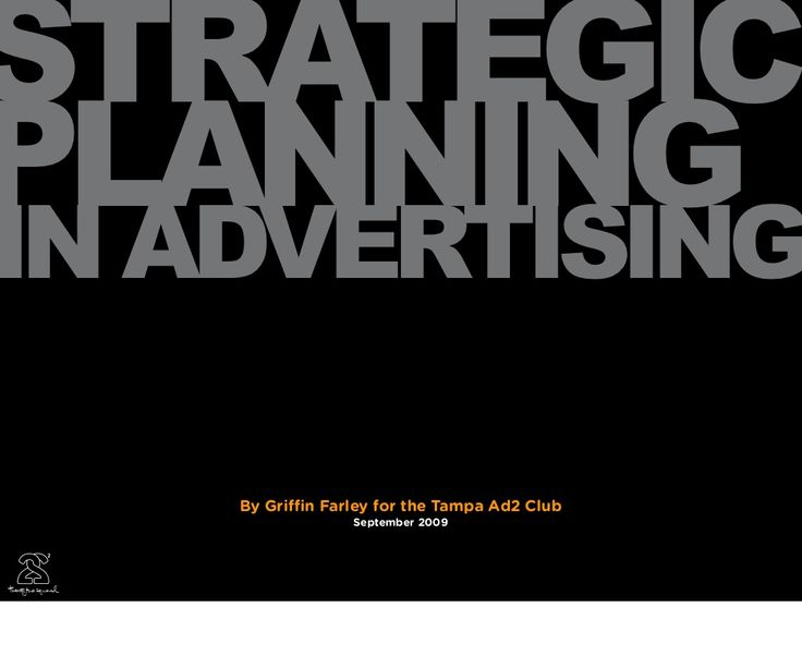 Strategic Planning In Advertising by Griffin Farley via slideshare