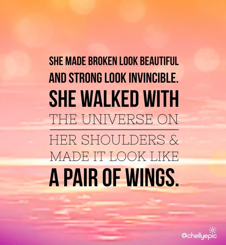 She made broken look beautiful...  - Ariana Dancu @chellyepic