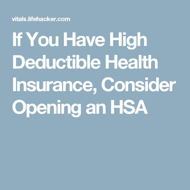 If You Have High Deductible Health Insurance, Consider Opening an HSA