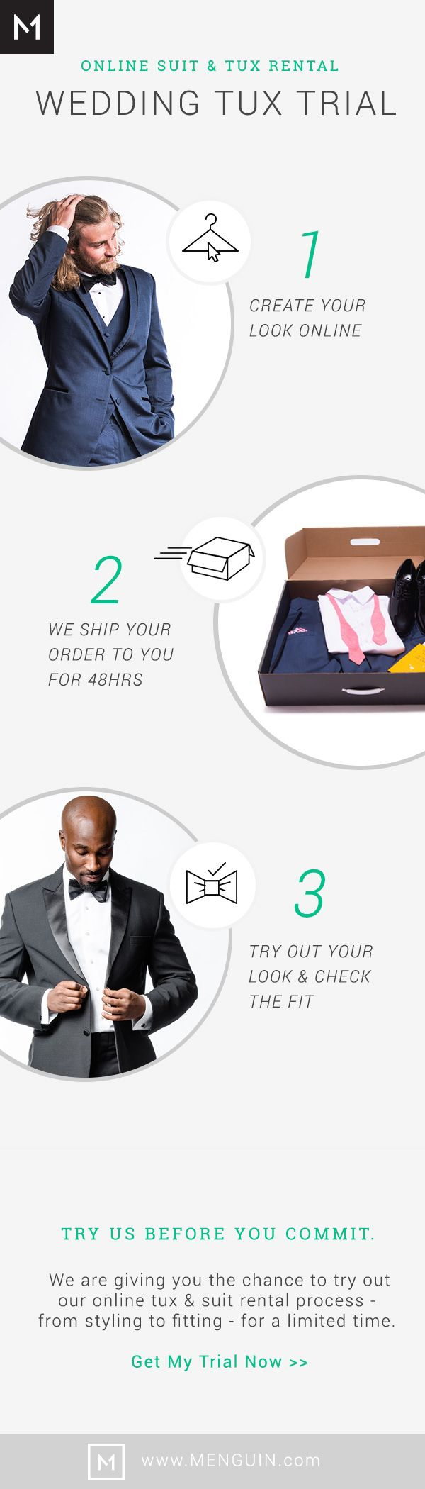 Renting a tuxedo for your wedding has never been easier! Choose Your Tux Style & Colors. Invite Your Wedding Party. We Will Deliver Right To Your Door - With 24/7 Express Replacements| Try Us Out Before Your Wedding| Save Time | Save Money | Save Penguins | Menguin.com
