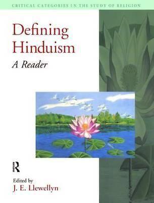 Defining Hinduism, A Reader by J. E. Llewellyn, 9781904768739.