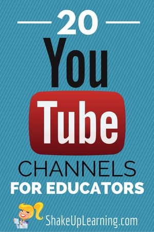 20 YouTube Channels for Educators | www.ShakeUpLearning.com | #gafe #edtech #edchat