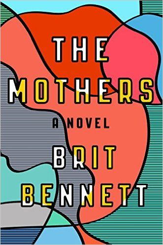 Amazon.com: The Mothers: A Novel (9780399184512): Brit Bennett: Books