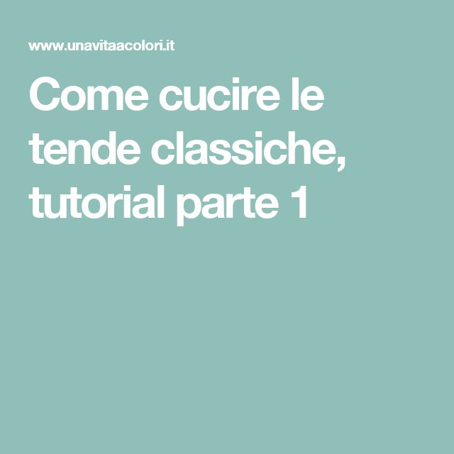 Come cucire le tende classiche, tutorial parte 1