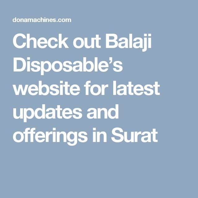 Check out Balaji Disposable's website for latest updates and offerings in Surat