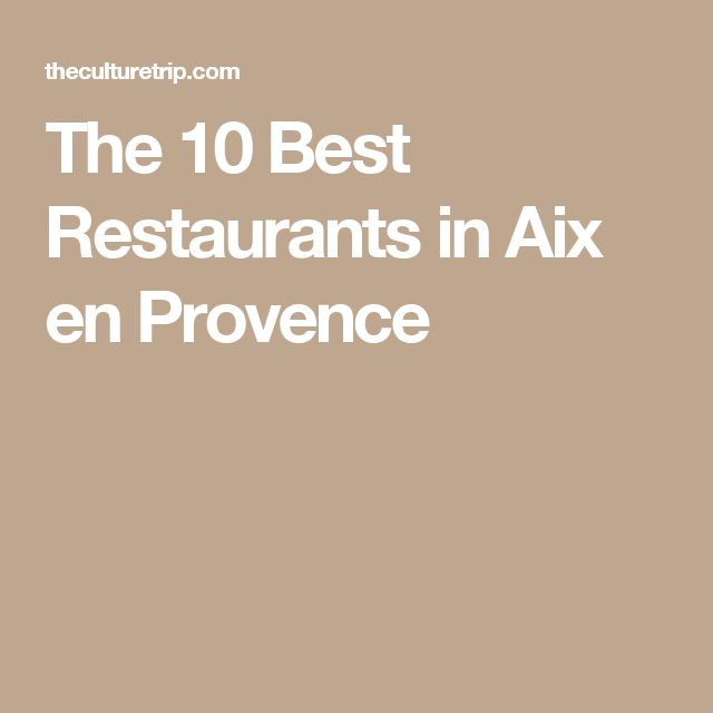 The 10 Best Restaurants in Aix en Provence