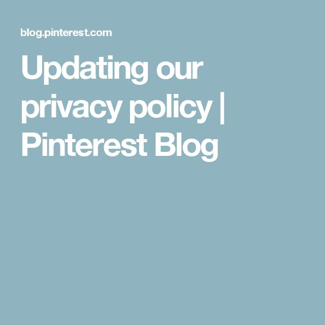 Updating our privacy policy | Pinterest Blog