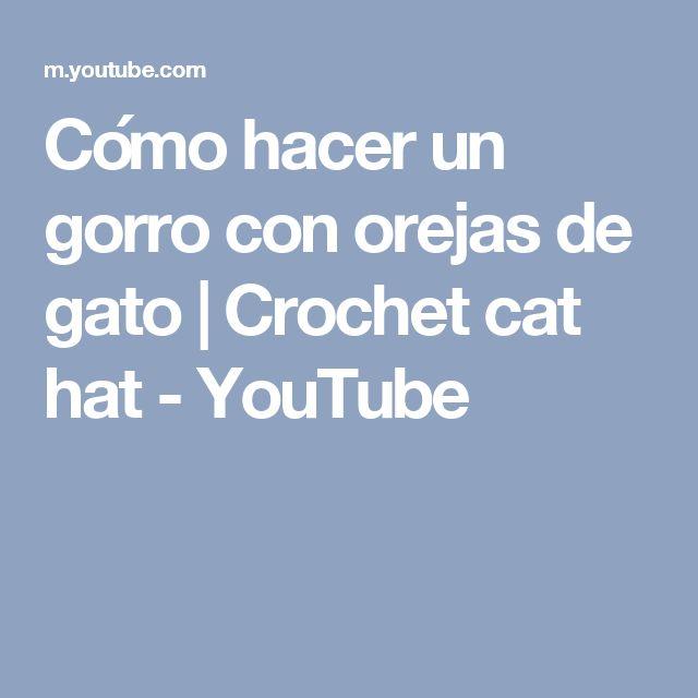 Cómo hacer un gorro con orejas de gato | Crochet cat hat - YouTube