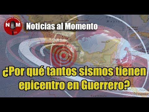 ¿Por qué tantos sismos tienen epicentro en Guerrero?  Noticias al Momento
