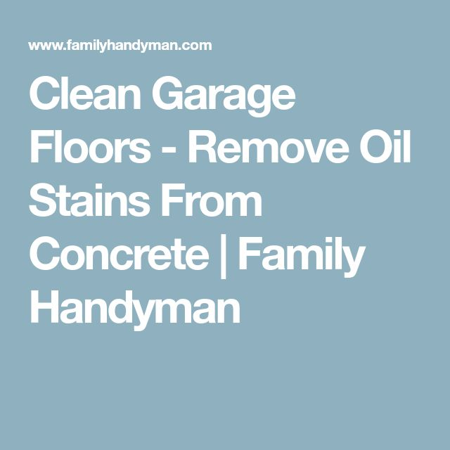Clean Garage Floors - Remove Oil Stains From Concrete   Family Handyman