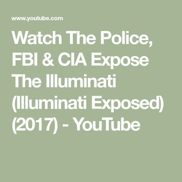Watch The Police, FBI & CIA Expose The Illuminati (Illuminati Exposed) (2017) - YouTube
