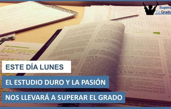 Este día lunes  el estudio duro y la pasión nos llevará a superar el grado.  www.superatugrado.cl