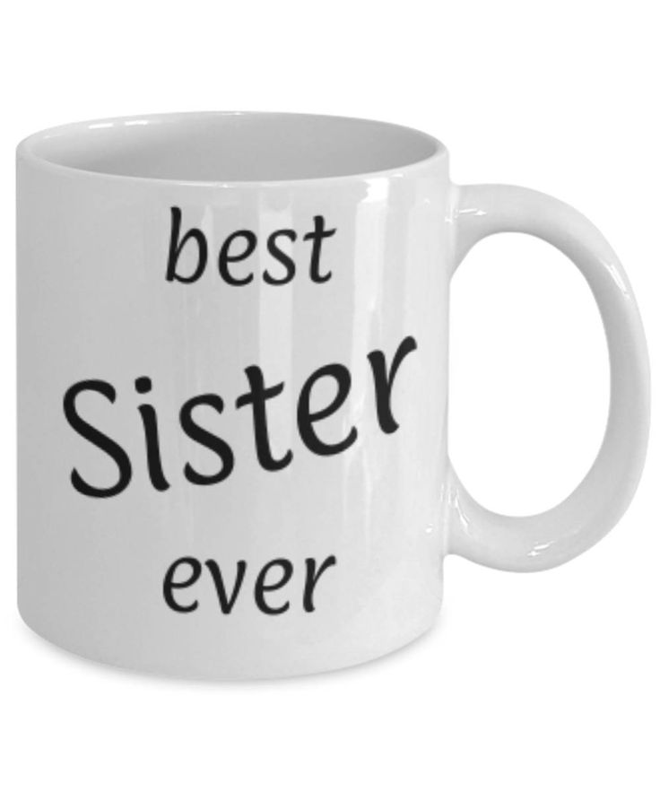 Gift for Sister, Best Sister ever, Funny coffee mug Sister, Christmas gift for Sister, Sister appreciation mug, Gift for her, gratitude by expodesigns on Etsy
