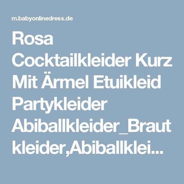 Rosa Cocktailkleider Kurz Mit Ärmel Etuikleid Partykleider Abiballkleider_Brautkleider,Abiballkleider,Abendkleider