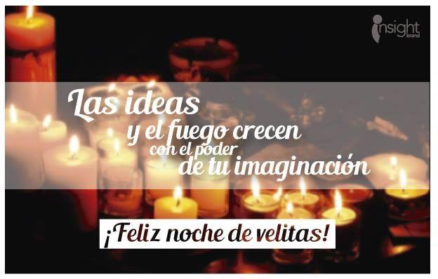 Las ideas y el fuego crecen con el poder de tu imaginación. ¡Feliz noche de velitas! #InsightBrand
