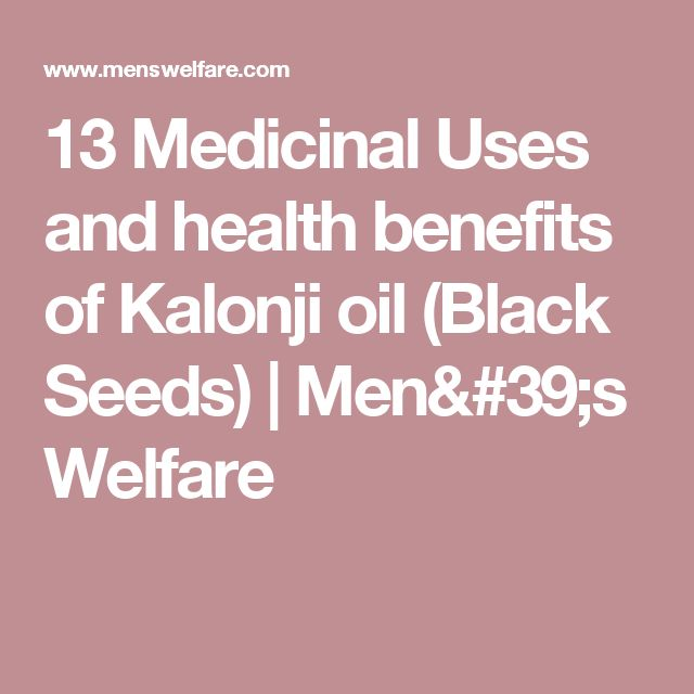 13 Medicinal Uses and health benefits of Kalonji oil (Black Seeds) | Men's Welfare