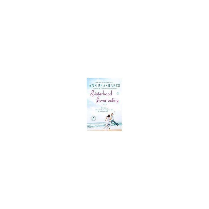 Sisterhood Everlasting ( The Sisterhood of the Traveling Pants) (Reprint) (Paperback) by Ann Brashares