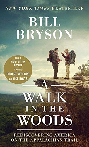A Walk in the Woods (Movie Tie-in): Rediscovering America on the Appalachian Trail by Bill Bryson http://www.amazon.com/dp/1400026717/ref=cm_sw_r_pi_dp_zFgfwb17WSA18