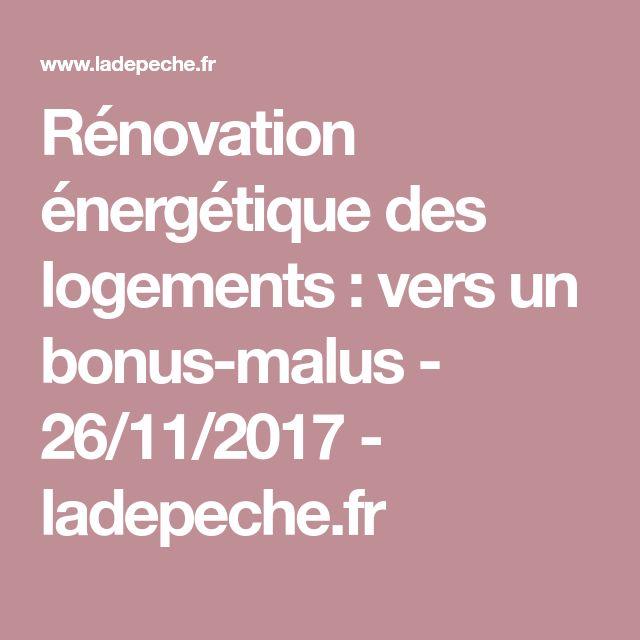 Rénovation énergétique des logements : vers un bonus-malus - 26/11/2017 - ladepeche.fr