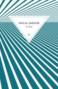 L'A26 - Pascal Garnier - Editions Zulma