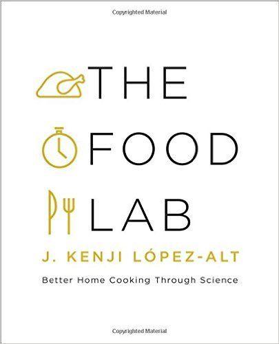 The Food Lab: Better Home Cooking Through Science: J. Kenji López-Alt: 9780393081084: Amazon.com: Books