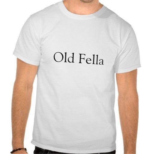 Old Fella Shirt