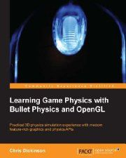 Free Book - Learning Game Physics with Bullet Physics and OpenGL (Computers & Technology, Game Design, Programming)
