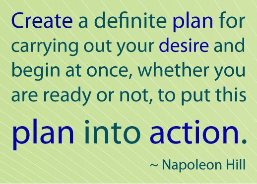 42 best napoleon hill images on pinterest inspiration quotes create a definite plan for carrying out your desire and begin at once whether you are ready or not napoleon hill quote success taolife fandeluxe Gallery