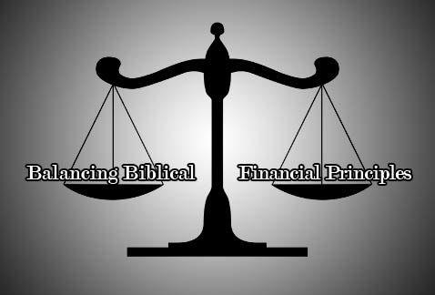 Balancing Biblical Financial Principles Of Contentment, Hard Work, Stewardship And Generosity
