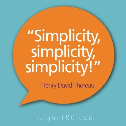 thoreau s idea of simplicity Thoreau's idea of being lost  i think it's safe to say that we are consumed by our electronics  the appreciation for simplicity seems to have.