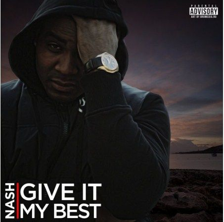 """""""GIVE IT MY BEST"""" by Nash Nation is an Outstanding Hip Hop Song"""