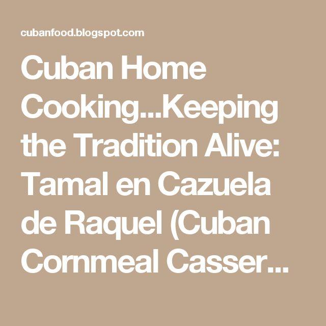 Cuban Home Cooking...Keeping the Tradition Alive: Tamal en Cazuela de Raquel (Cuban Cornmeal Casserole)