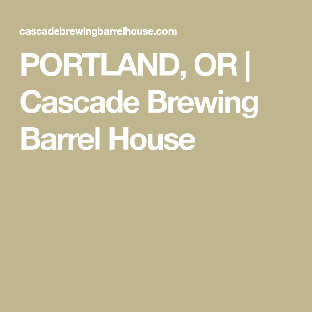 PORTLAND, OR | Cascade Brewing Barrel House
