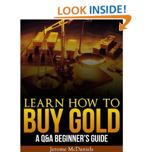 Learn how to buy gold a q beginner s guide jerome mcdaniels amazon