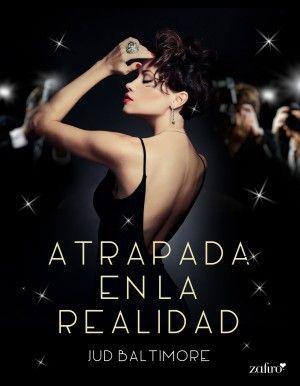 Atrapada en la realidad #NovedadesEditorialesNoviembre2015 #JudBaltimore #EditorialZafiro RománticaContempóranea