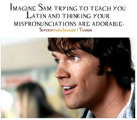 "((Open Rp, Be Sam)) I sigh as I pronounce it wrong again and Sam chuckles. ""You're cute when your frustrated"" I look at him ""Yeah, but cute won't get rid of demons"""