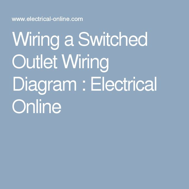 17 best ideas about outlet wiring hiding wires how to wire a switched outlet a single pole switch is illustrated in this wiring diagram