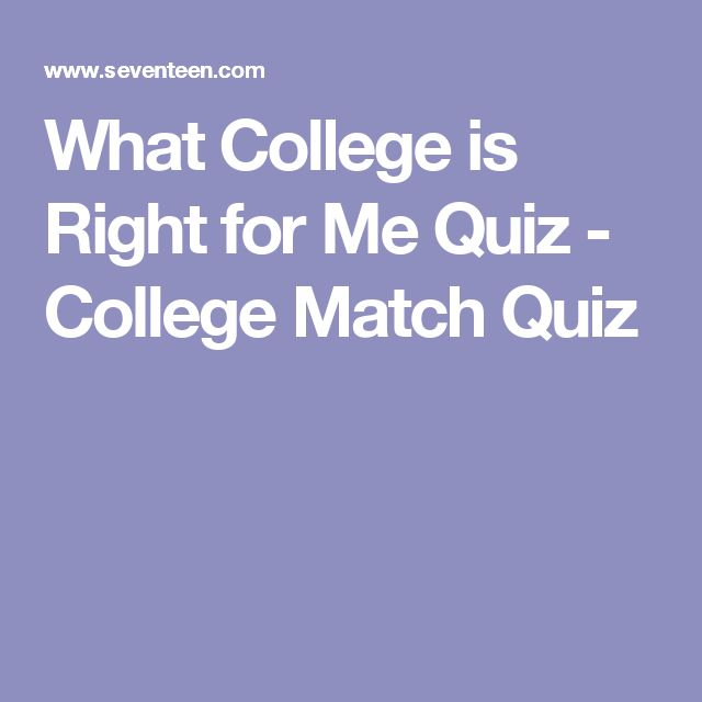 What College is Right for Me Quiz - College Match Quiz