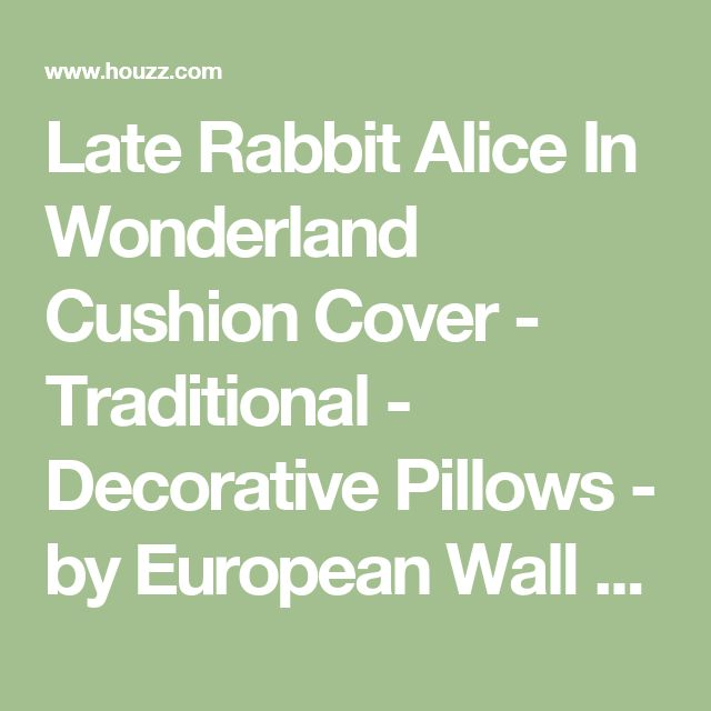 Late Rabbit Alice In Wonderland Cushion Cover - Traditional - Decorative Pillows - by European Wall Art
