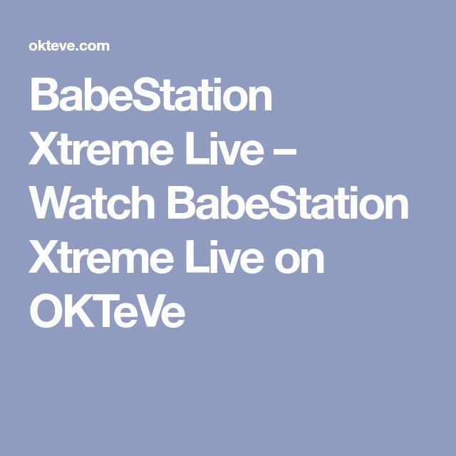 BabeStation Xtreme Live – Watch BabeStation Xtreme Live on OKTeVe