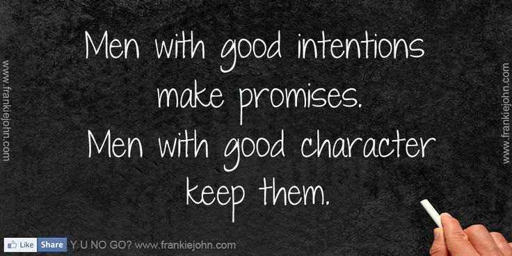 QUOTES ABOUT CARING MEN   Men with good intentions make promises. Men with good character keep ...