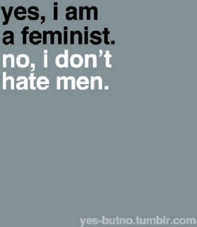 Ugh yes. I love men. Lol. Ever heard of feminists who also are MEN? yeesh.
