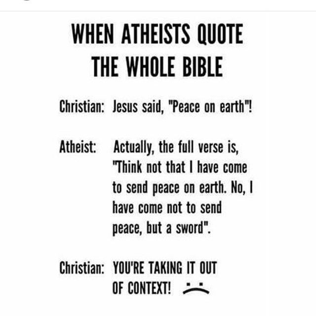 If you were wondering why atheists bother reading the bible even though they don't believe in it.